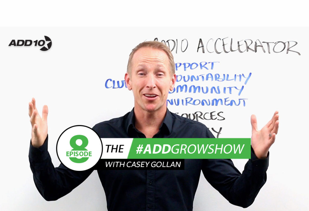The #Add10GrowShow #8: 8 Fundamental Elements That Help Accelerate Your Business Growth