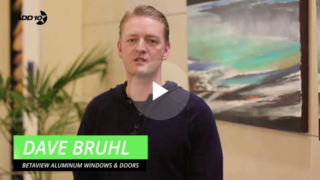 "[Add10Accelerator] ""From 1.2M Turnover to 5M"" - Dave Bruhl, Betaview Aluminum Windows & Doors"