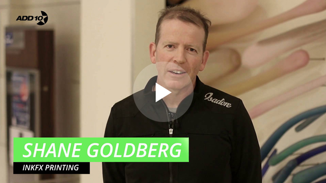 "[Add10Accelerator] ""400% Growth and National Award Winning Business"" -  Shane Goldberg, InkFX Printing"
