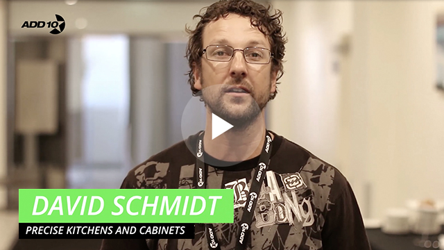"[Add10 Accelerator Highlights] ""Major takeaway heaps like absolutely mind blowing."" - David Schmidt, Precise Kitchens and Cabinets"